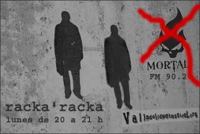 racka'racka, -radio- mortal FM -90.2-